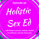 Holistic Sex Ed with Brodie Welsh